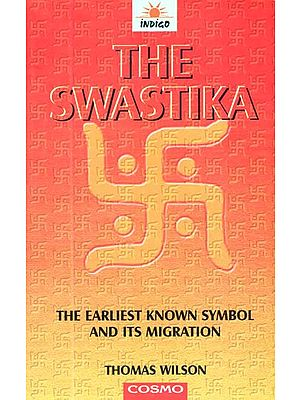 The Swastika (The Earliest Known Symbols, and Its Migration with Observations on the Migration of Certain Industries in Prehistoric Times)