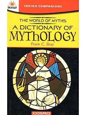 The World of Myths (A Dictionary of Mythology)