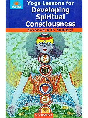 Yoga Lessons for Developing Spiritual Consciousness