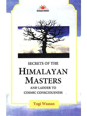 Secrets of the Himalayan Masters and Ladder to Cosmic Consciousness