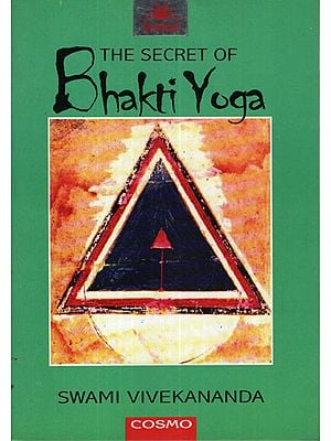 The Secret of Bhakti Yoga