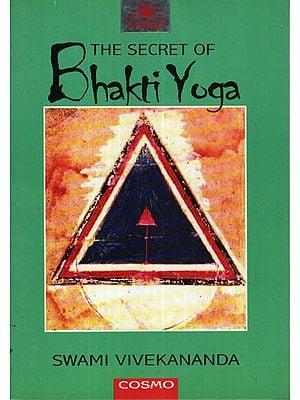 The Secret of Bhakti Yoga