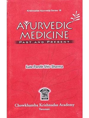 Ayurvedic Medicine (Past and Present)