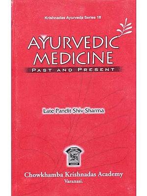 Ayurvedic Medicine (Past and Present)