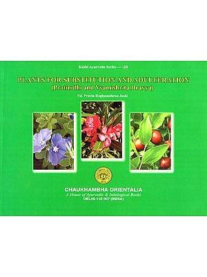 Plants for Substitution and Adulteration (Pratinidhi and Vyamishrita Dravya)