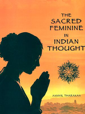 The Sacred Feminine in Indian Thought