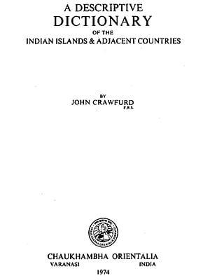 A Descriptive Dictionary of the Indian Islands and Adjacent Countries (An Old and Rare Book)