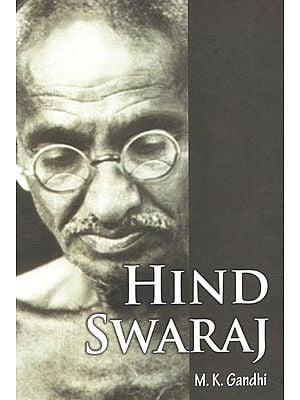 Hind Swaraj by M. K. Gandhi