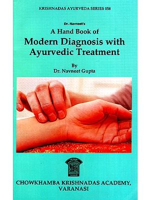 A Hand Book of Modern Diagnosis with Ayurvedic Treatment