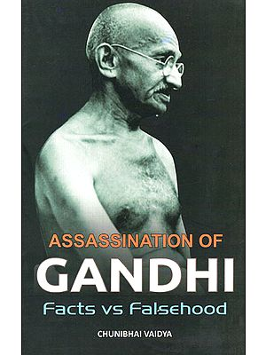 Assassination of Gandhi Facts vs Falsehood