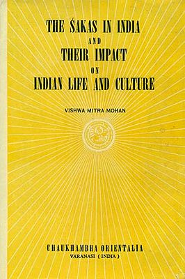The Sakas in India and their Impact on Indian Life and Culture (An Old and Rare Book)