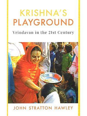 Krishna's Playground (Vrindavan in the 21st Century)