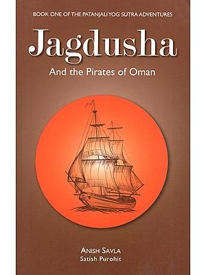Jagdusha and the Pirates of Oman (Book One of the Patanjali Yog Sutra Adventures)
