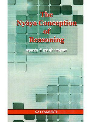The Nyaya Conception of Reasoning