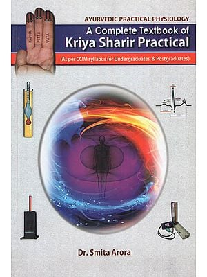 A Complete textbook of Kriya Sharir Practical (As per CCIM Syllabus for UG & PG)