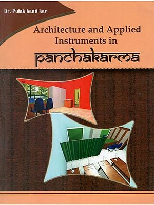 Architecture and Applied Instruments in Panchakarma