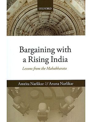 Bargaining with a Rising India (Lessons from the Mahabharata)