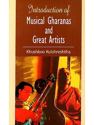 Introduction of Musical Gharanas and Great Artists