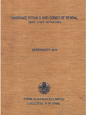 Marriage Rituals and Songs of Bengal - With Staff Notations (An Old and Rare Book)
