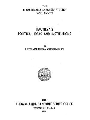 Kautilya's Political Ideas and Institutions (An Old and Rare Book)