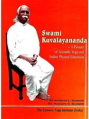 Swami Kuvalayananda: A Pioneer of Scientific Yoga and Indian Physical Eduction