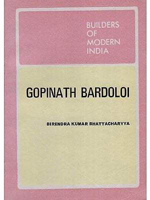 Gopinath Bardoloi- Builders of Modern India (An Old and Rare Book)
