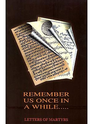 Remember Us Once in A While Letters of Martyrs
