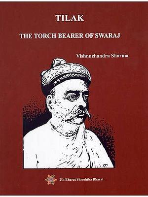 Tilak The Torch Bearer of Swaraj