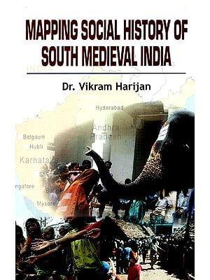 Mapping Social History of South Medieval India