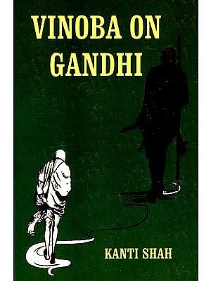 Vinoba on Gandhi