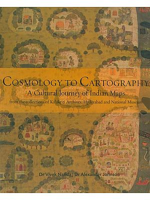 Cosmology to Cartography (A Cultural Journey of Indian Maps)