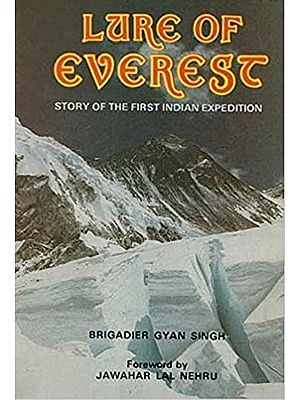 Lure of Everest : Story of The First Indian Expedition (An Old and Rare Book)