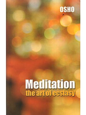 Meditation the Art of Ecstasy