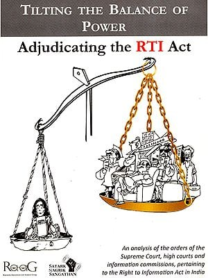 Tilting the Balance of Power: Adjudicating the RTI Act