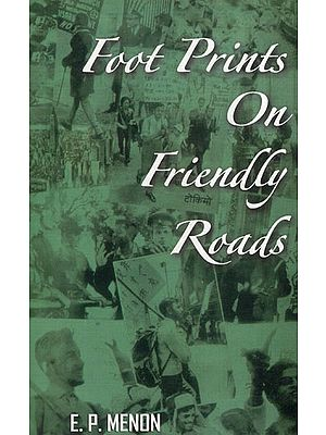 Foot Prints on Friendly Roads (Story of the Global Peace March)