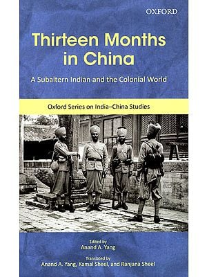 Thirteen Months in China (A Subaltern Indian and the Colonial World)