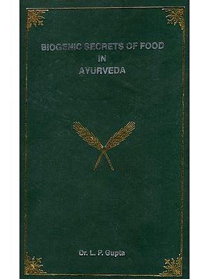 Biogenic Secrets of Food in Ayurveda