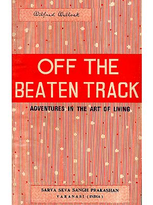 Off the Beaten Track: Adventures in the Art of Living (An Old and Rare Book)