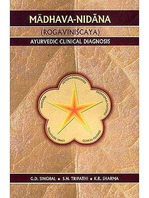 Madhava-Nidana (Rogaviniscaya) Ayurvedic Clinical Diagnosis