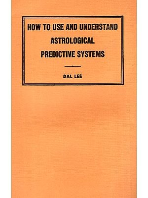 How to Use and Understand Astrological Predictive System (An Old and Rare Book)