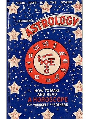 Astrology: How to Make and Read a Horoscope for Your and Other(An Old and Rare Book)