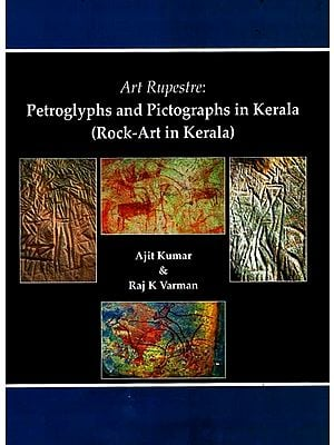 Art Rupestre: Petroglyps and Pictographs in Kerala (Rock Art in Kerala)