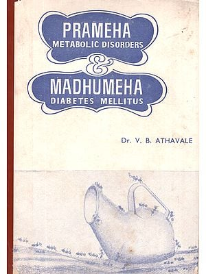 Prameha and Madhumeha (Metabolic Disorders & Diabetes Mellitus)