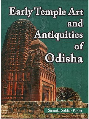 Early Temple Art and Antiquities of Odisha