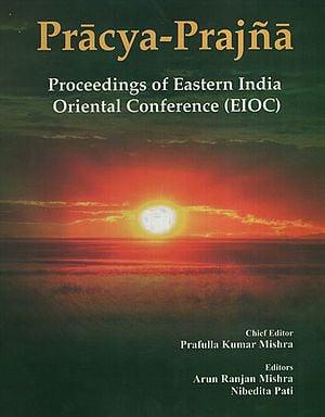 Pracya - Prajna Proceeding of Eastern India Oriental Conference (EIOC)