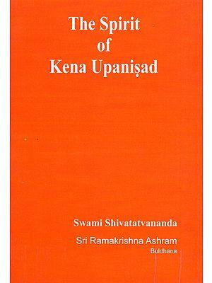 The Spirit of Kena Upanisad