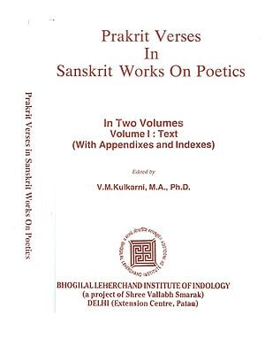 Prakrit Verses in Sanskrit Works on Poetics (Set of 2 Volumes)( AN OLD AND RARE BOOK)