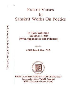 Prakrit Verses in Sanskrit Works on Poetics (Set of 2 Volumes)( AN OLD AND RARE BOOK)