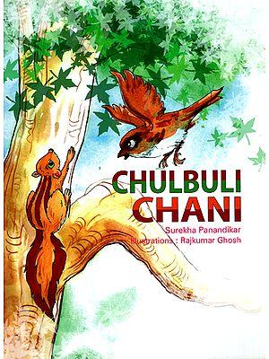 Chulbhuli Chani (A Story)