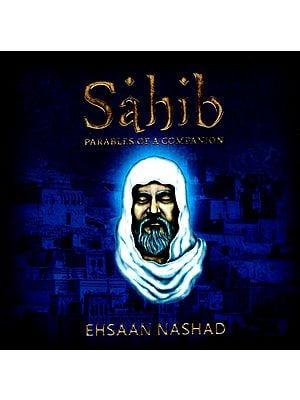 Sahib (Parables of a Companion)